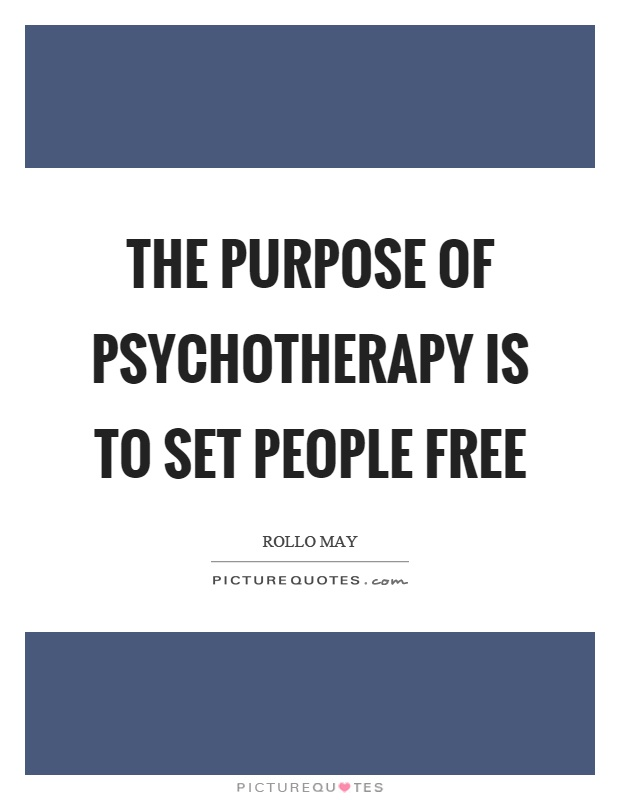 the-purpose-of-psychotherapy-is-to-set-people-free-quote-1